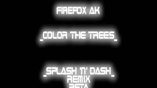 Firefox Ak - Color The Trees (Splash 'N' Dash Remix)