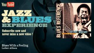 Luther Allison - Blues With a Feeling - JazzAndBluesExperience