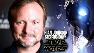 Rian Johnson Stepping Down From Star Wars!?! (New Trilogy Cancelled?)