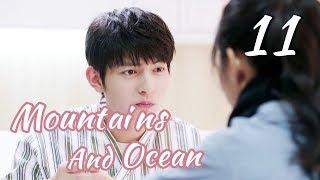 [ENG SUB]Love You Like The Mountains and Ocean 11 HD(Huang Shengchi, Zhuang Dafei, Fan Zhixi)