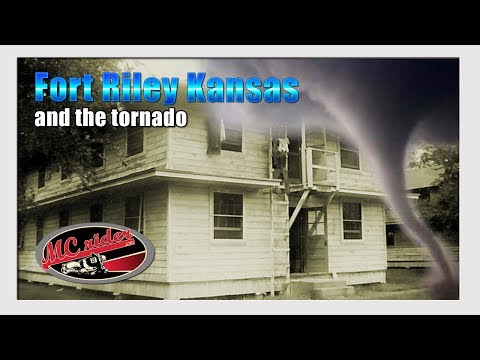 Fort Riley Kansas and the Tornado - MCrider