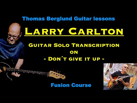 """Larry Carlton on """"Don´t give it up"""" - Guitar solo transcription"""
