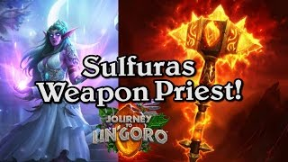 🍀🎲 Sulfuras Weapon Priest! ~ Journey to Un'Goro ~ Hearthstone Heroes of Warcraft