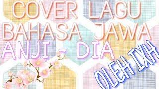 Cover Lagu Bahasa Jawa Anji Dia Kavya Nurul.mp3