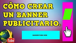 CÒMO CREAR UN BANNER PUBLICITARIO. Banner animado para web o blog.
