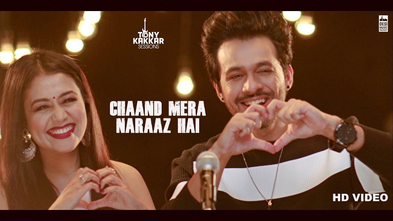 Chaand Mera Naraaz Hai Tony Kakkar Neha Kakkar Tony Kakkar Sessions Youtube