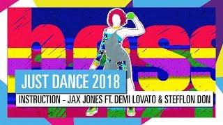 INSTRUCTION - JAX JONES FT. DEMI LOVATO & STEFFLON DON / JUST DANCE 2018 [OFFICIAL] HD