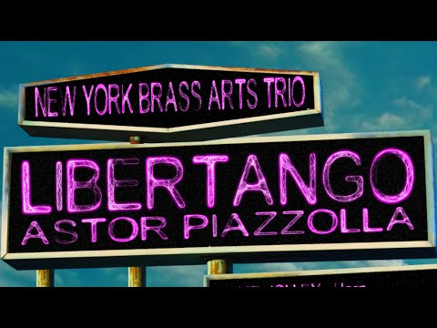 LIBERTANGO - New York Brass Arts Trio