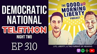 The Democratic National Infomercial - Night 2 || EP 310