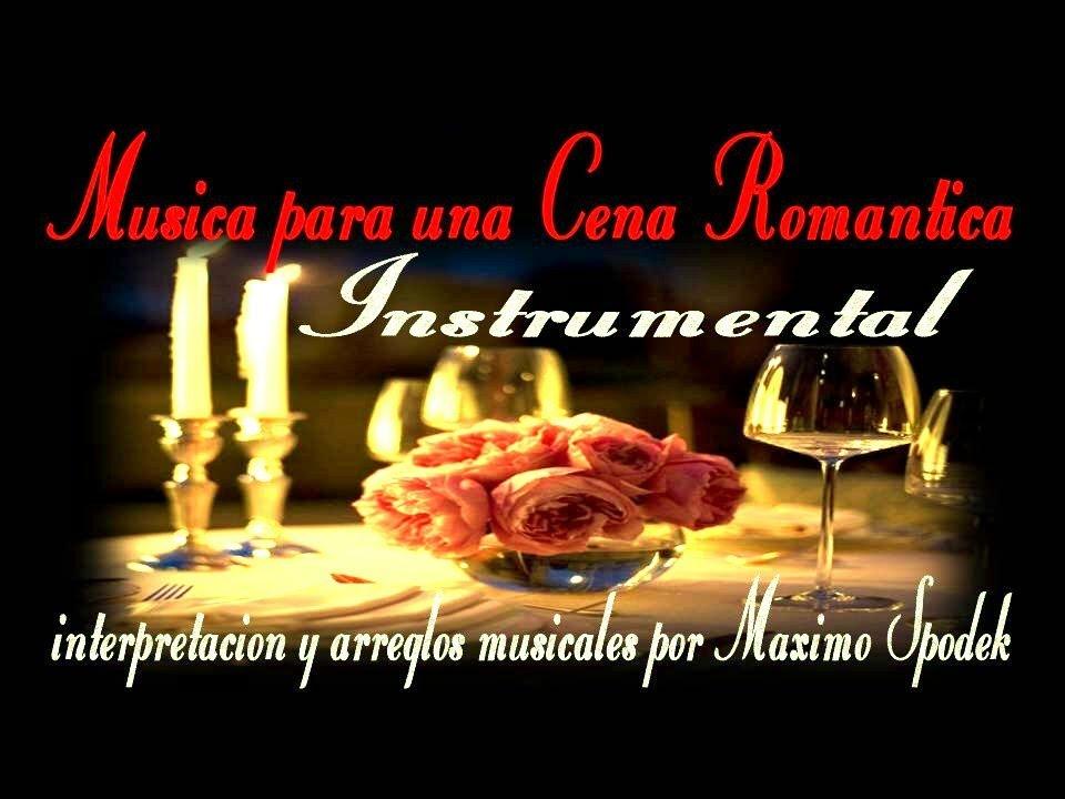 La mejor musica instrumental para una cena romantica youtube - Cena ligera romantica ...