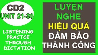 Luyện nghe tiếng anh | Listening Practice through dictation - CD2 (Unit 21-30) | Học tiếng Anh A-Z