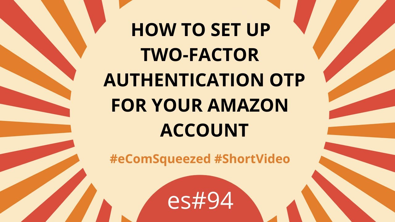 How to set up Two-Factor Authentication OTP for your Amazon account - es#94
