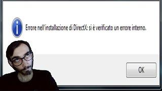 """Come risolvere """"Errore installazione directx : si è verificato un errore interno"""""""