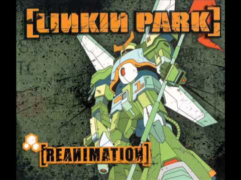 Linkin Park - Reanimation - [Stef]