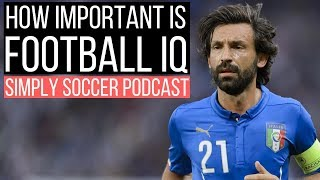 Football IQ - Simply Soccer Podcast