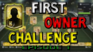 Fifa 15 - First Owner Challenge - Episode 1 Thumbnail