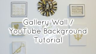 Diy Inspirational / Gallery Wall &   Background Tutorial