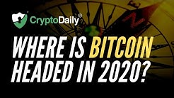 Bitcoin: Where Is BTC Headed In 2020? (December 2019)