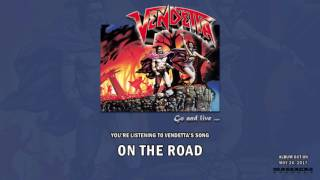 VENDETTA - On The Road (Song Stream)