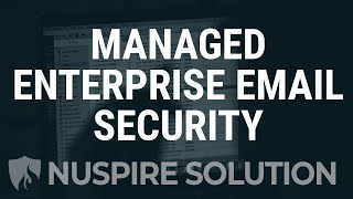 Managed Enterprise Email Security | NuSecure Email