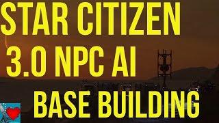 Star Citizen 3.0 NPC AI | News 2017