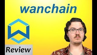 WanChain Review - Private, Smart, Huge Potential