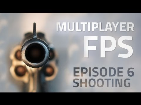 Making a Multiplayer FPS in Unity (E06. Shooting) - uNet Tut
