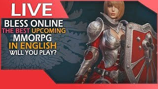 LIVE - Bless Online, The Best Upcoming MMORPG In English.. Will You Play?5