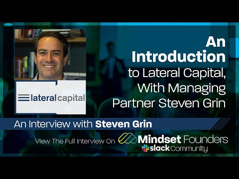 Startup Investors: An Intro to Lateral Capital, With Steven Grin of Lateral Capital