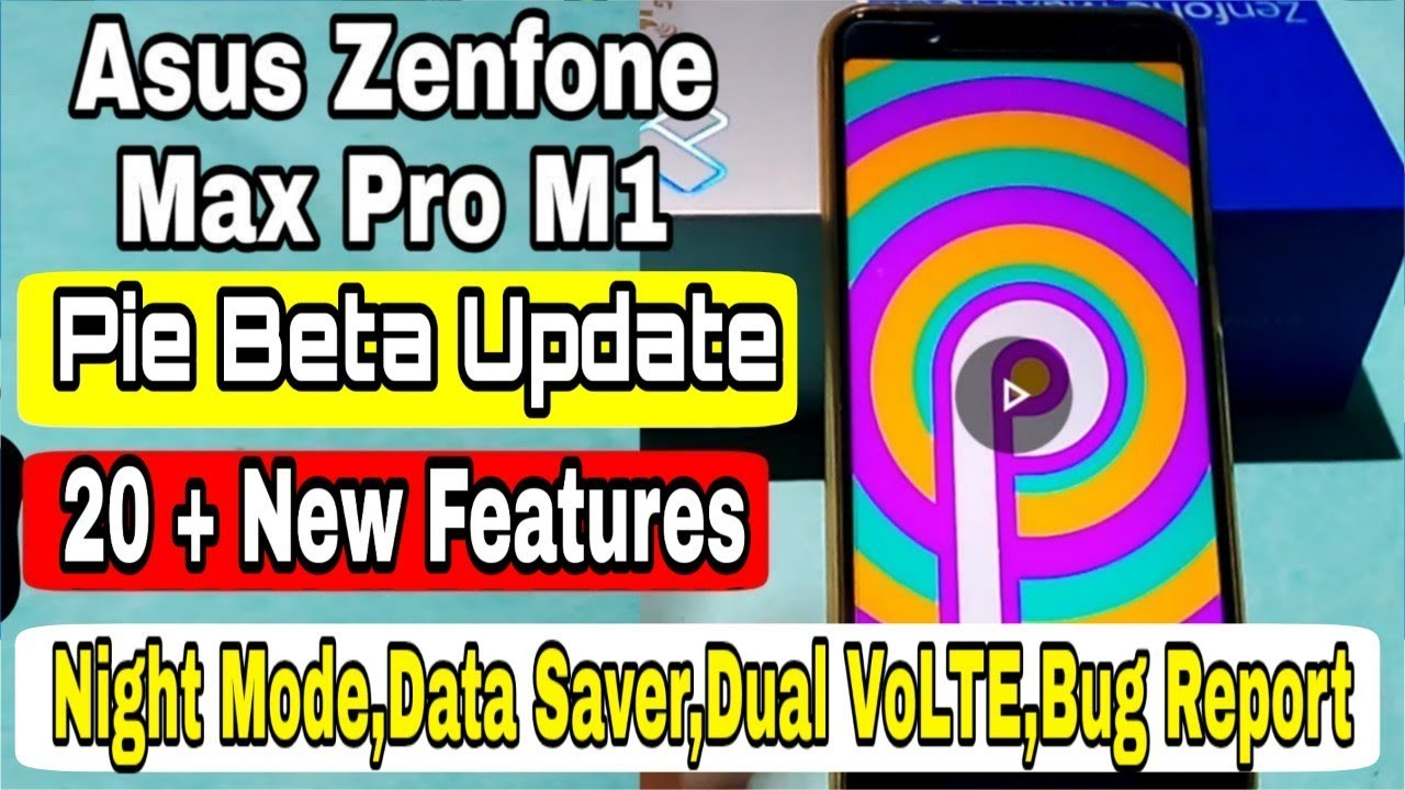 Asus Max Pro M1 Android 9 0 Pie Beta Features | Asus Zenfone Max Pro M1  Latest Update |