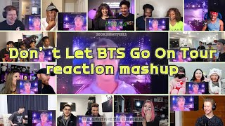 [BTS] Don't Let BTS Go On Tour|reaction mashup