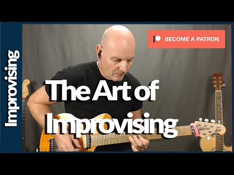 The Art Of Improvising And My New Patreon Channel