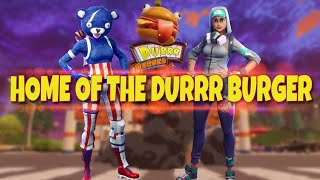 *HOME OF THE DURRR BURGER*FORNITE COMMENTARY (HILARIOUS VOICEOVER)