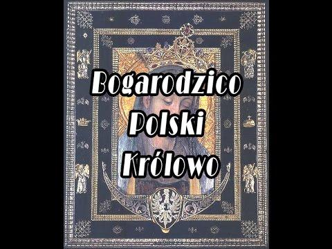 Bogarodzico Polski Królowo Tyś pełną łaski - Matką Kościoła!