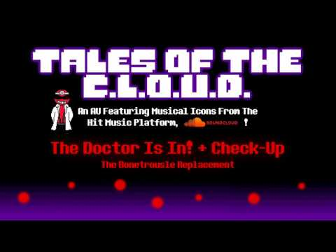 [Undertale AU] Tales Of The C.L.O.U.D. - The Doctor Is In! + Check-Up