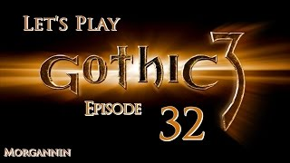 GOTHIC 3 - Part 32 [Faring] Let