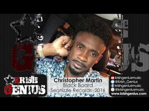 Christopher Martin - Black Board [47th Floor Riddim] September 2016