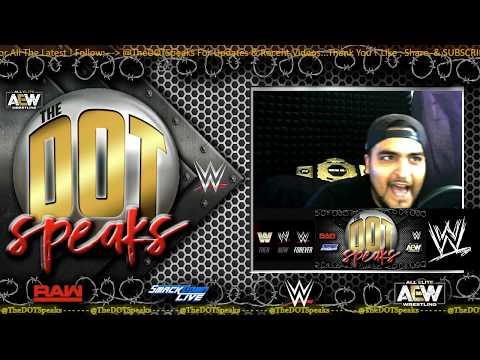 The Dot Talks Recent WWE & AEW Wrestling News 08/25/19
