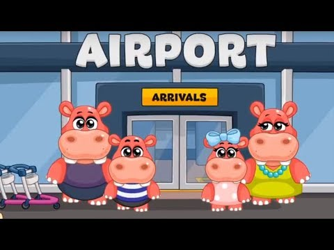 Hippo airport | Video for children | Kids Airport Adventure | Best Game for Kids