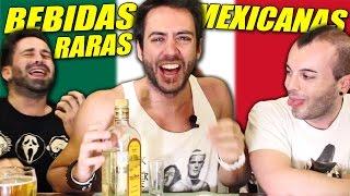 ESPAÑOLES EMBORRACHÁNDOSE CON BEBIDAS MEXICANAS RARAS feat. Kajal y Josebas