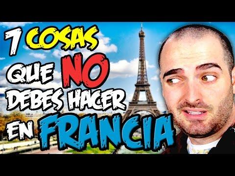 FRANCIA : 7 COSAS que NO DEBES hacer NUNCA