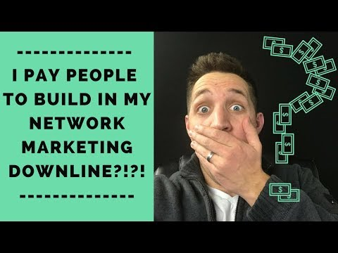 I Pay People To Build In My Network Marketing Downline?
