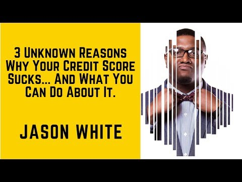 3 Unknown Reasons Why Your Credit Score Sucks