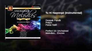 Tu Hi Haqeeqat (Instrumental)