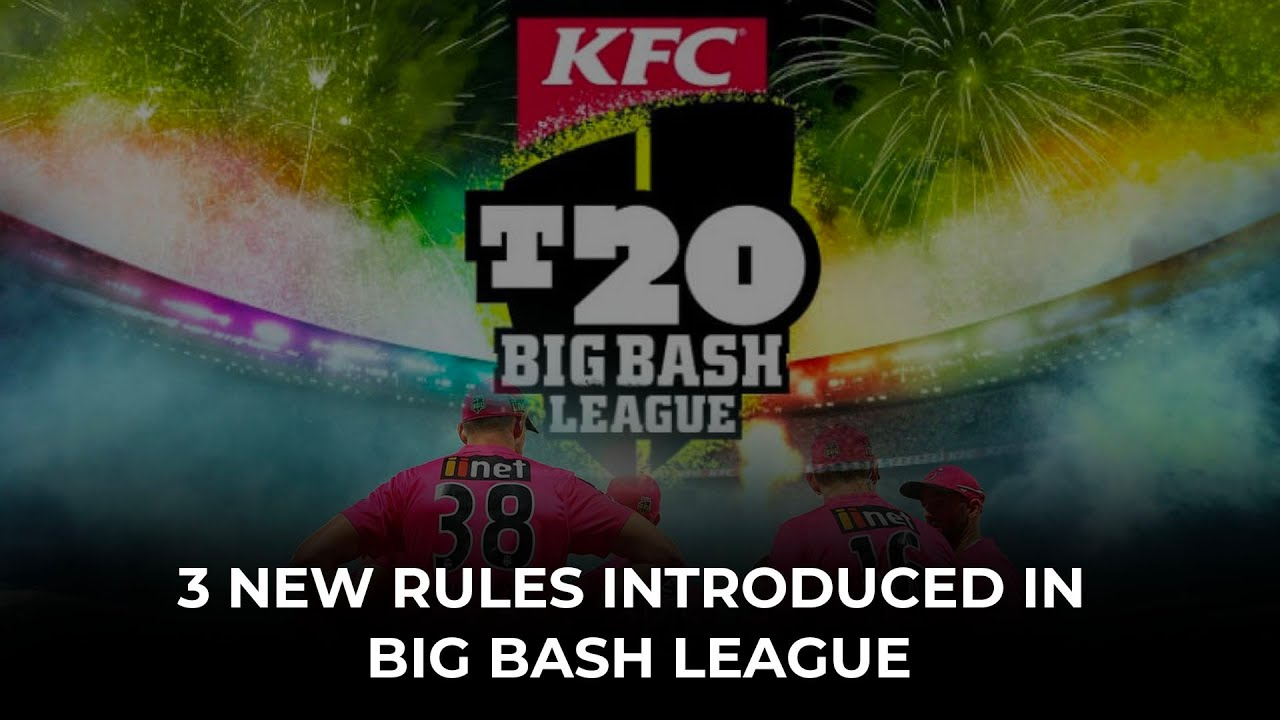 BBL 2020-21: The 3 new rules which will be introduced in Big Bash League from this season