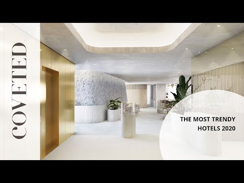 The Most Trendy Hotels Of 2020 I Coveted Magazine