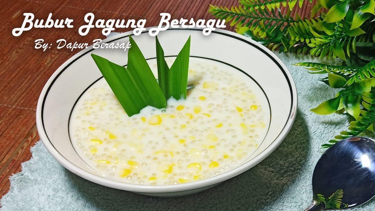 Resepi Bubur Jagung Sagu Lemak Manis Dessert Kenduri Youtube