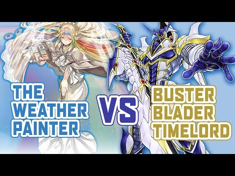 [ Yu-Gi-Oh! ] The Weather Painter vs Buster Blader Timelord