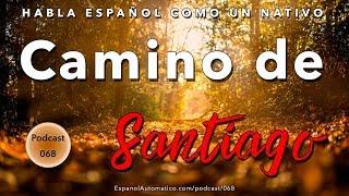 068- Aprende español descubriendo España: El Camino de Santiago [podcast]