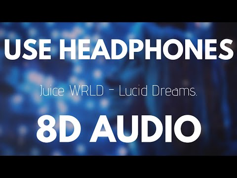 Juice Wrld  Lucid Dreams 8D AUDIO